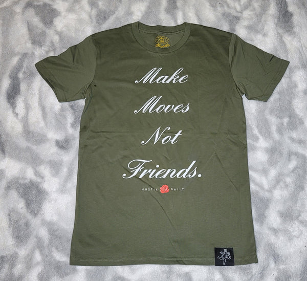Make Moves Not Friends Tee