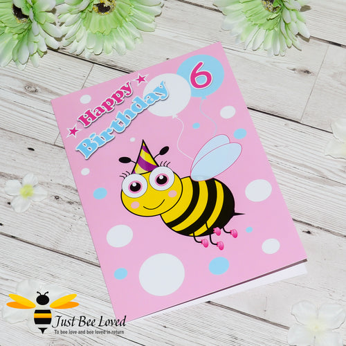 Just Bee Loved Little Bee Age 6 Birthday Greeting Card for Girl with bee illustration by Artist Yasmin Flemming