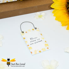 "Load image into Gallery viewer, Sentimental wooden mini sign card with bee related message ""Bloom Where You are Planted"" and design"