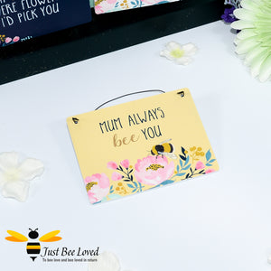 "Sentimental wooden mini sign card with bee related message ""Mum always bee you"" and bees and flowers design"