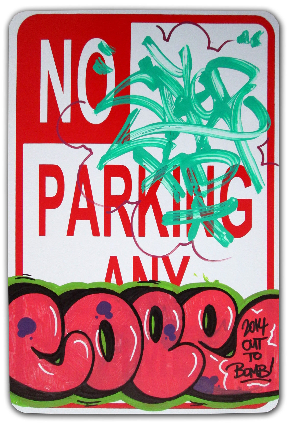 "COPE 2 - ""Out to Bomb"" No Parking Sign"