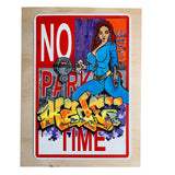 "KADE TMT - ""No Time""  No Parking Sign"