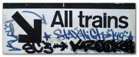 "STAYHIGH 149 - ""All Trains"" Tags on NYC Train Sign"
