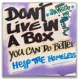 "STAYHIGH 149 ""Don't Live in a Box"" Painting"
