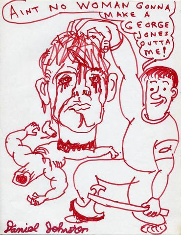 "DANIEL JOHNSTON -  ""Aint no Woman"""