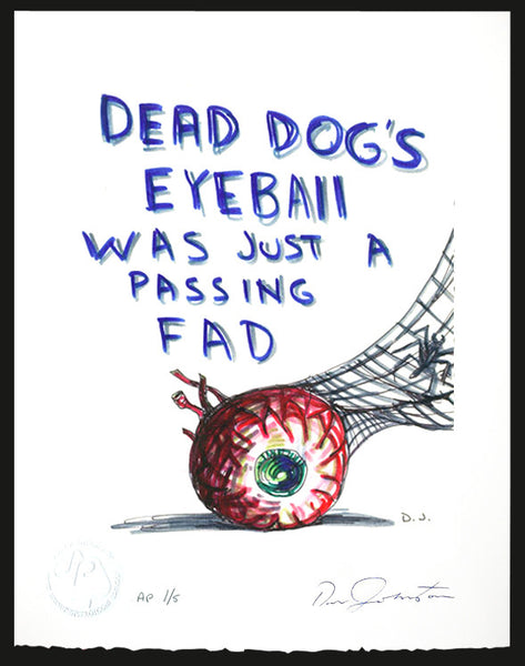 DANIEL JOHNSTON -  Dead Dog's Eyeball Print