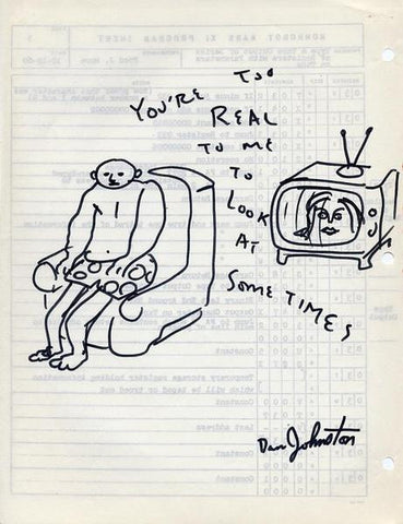 "DANIEL JOHNSTON -  ""Your too real"""