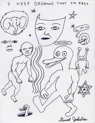 "DANIEL JOHNSTON -  ""I keep dreaming"""