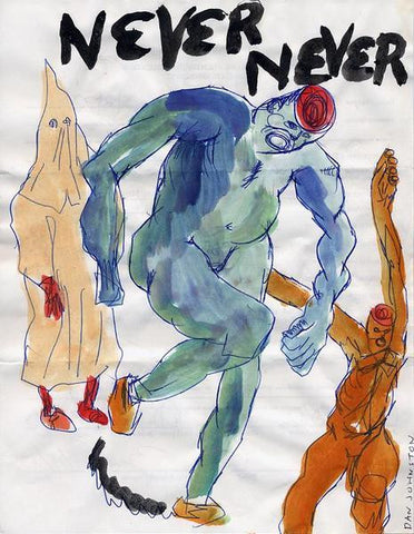 "DANIEL JOHNSTON -  ""Never Never"""