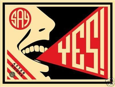 "SHEPARD FAIREY - ""Say Yes!"""