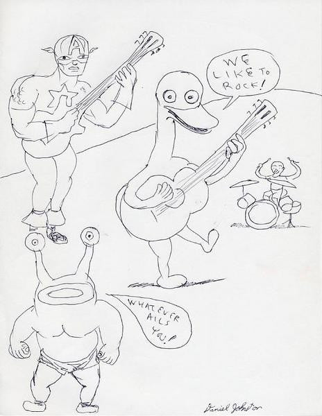 "DANIEL JOHNSTON -  ""What ever ails you"""