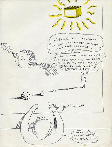 "DANIEL JOHNSTON -  ""What is there left to Draw"""