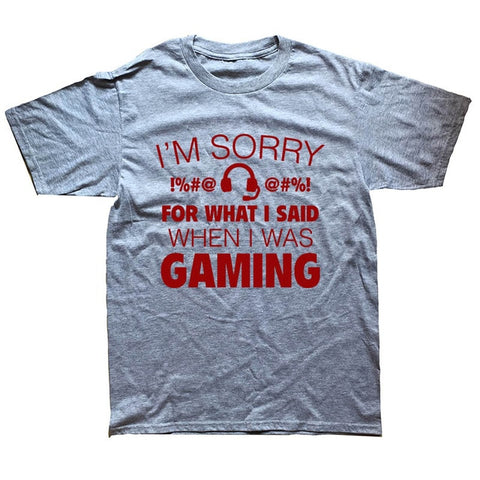 I'm Sorry For What I Said Video Gamer Funny T Shirts
