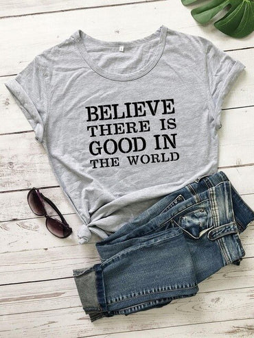 Believe there is good in the world t shirt