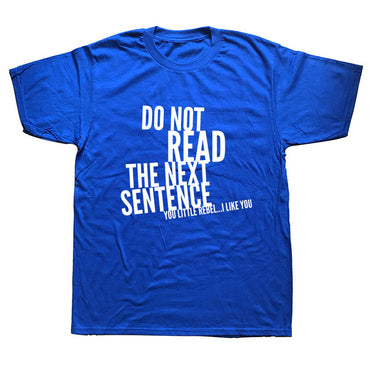 DO NOT READ THE NEXT SENTENCE I LIKE YOU Funny T Shirts
