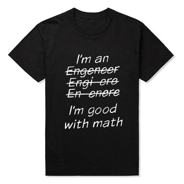 I'm An Engineer I'm Good At Math Funny Engeneer Physics Graduate T Shirt