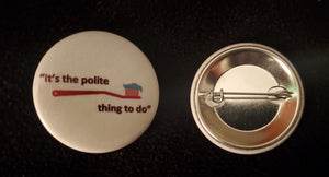 "Miss McNew's ""It's the polite thing to do"" Button"