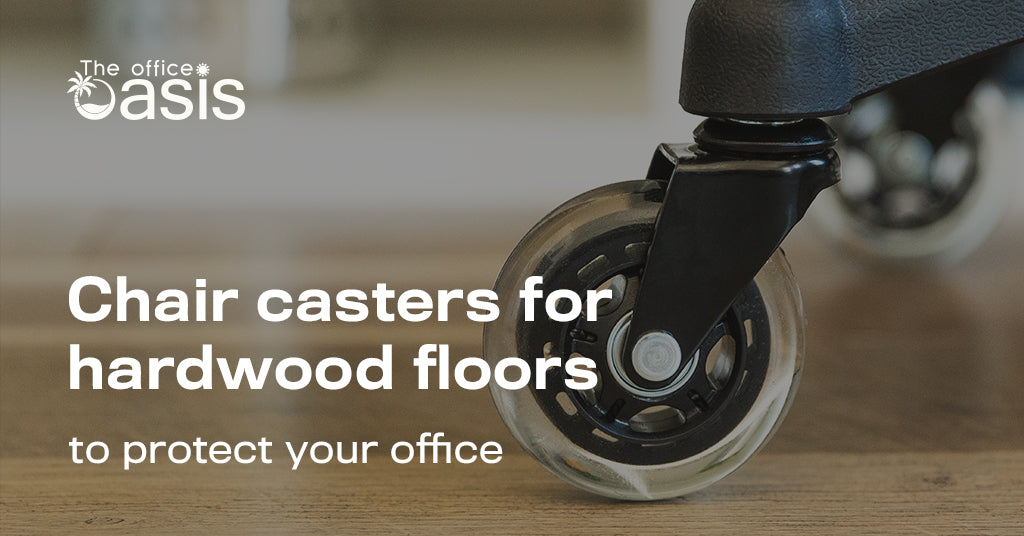 Chair Casters for Hardwood Floors to Protect Your Office