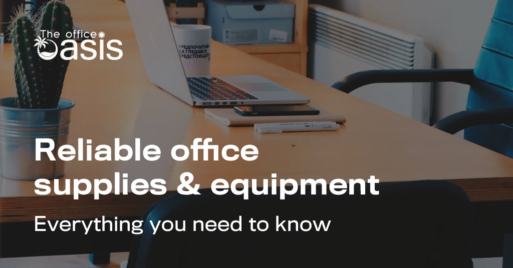 The Ultimate Guide to Reliable Office Supplies and Equipment