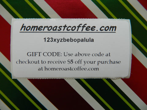Gift Code $5 Home Roast Coffee