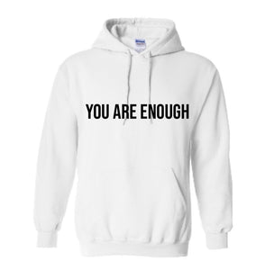 YOU ARE ENOUGH Hoodie