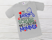 Load image into Gallery viewer, My Hero wears scrubs Mommy shirt Kids Boys shirts Unisex shirt