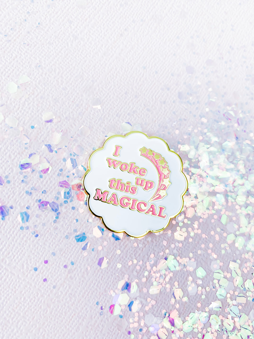I WOKE UP THIS MAGICAL enamel pin