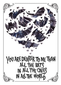 You Are Dearer To Me Than All The Bats...