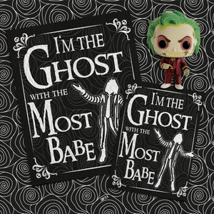 I'm the Ghost with the Most Babe