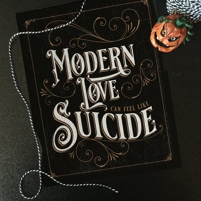 Modern Love Can Feel Like Suicide
