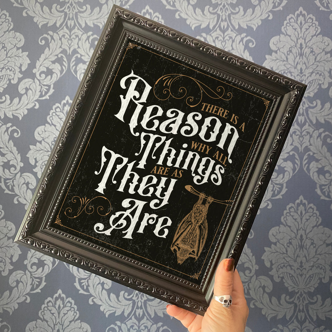 There is a reason why things are as they are