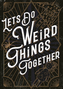 Let's Do Weird Things Together
