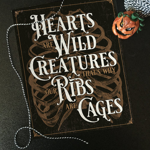 Hearts are wild creatures...