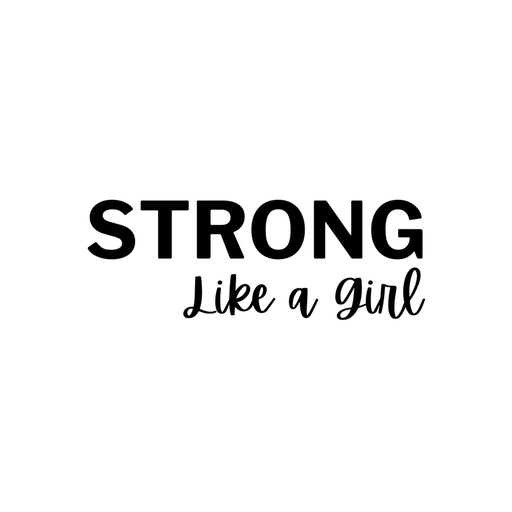 STRONG like a girl
