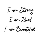 Strong, Kind , Beautiful