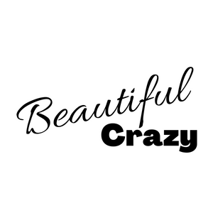 Beautiful Crazy