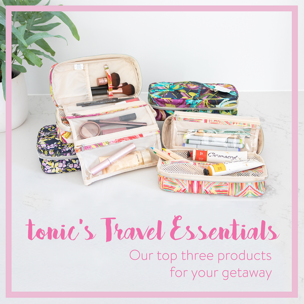 Tonic's Travel Essentials....