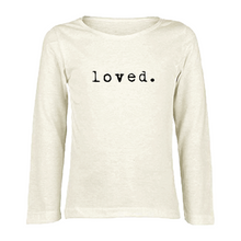 Load image into Gallery viewer, Tenth & Pine - Loved Organic Long Sleeve Tee