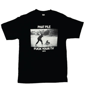 "Phat Pile ""Fuck Your TV"" Tee"
