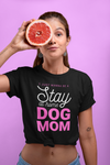 Women | I Just Wanna Be a Stay at Home Dog Mom T-Shirt