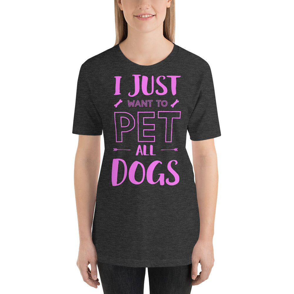 Women's Tee | I Just Wanna Pet All Dogs Tee