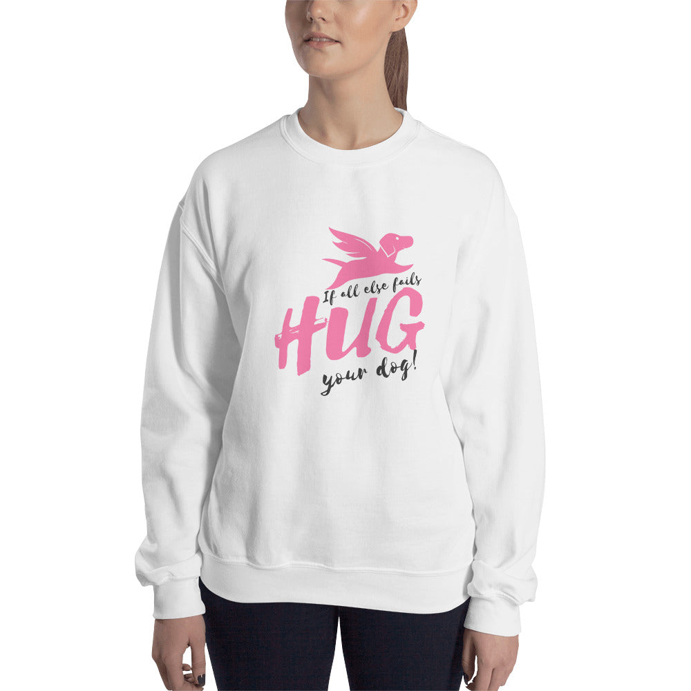 Sweatshirt | If All Else Fails Hug Your Dog