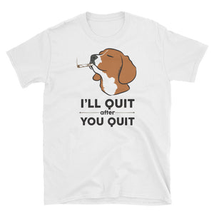 Women's White Beagle Themed T Shirt | I'll Quit After You T-Shirt