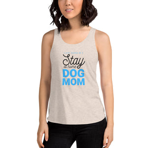 Women | I Just Wanna Be a Stay At Home Dog Mom Tank Top