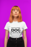 Women | Professional Dog Lover T-Shirt