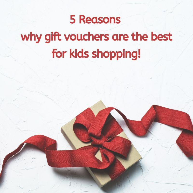 5 reasons why gift vouchers are the best for kids shopping