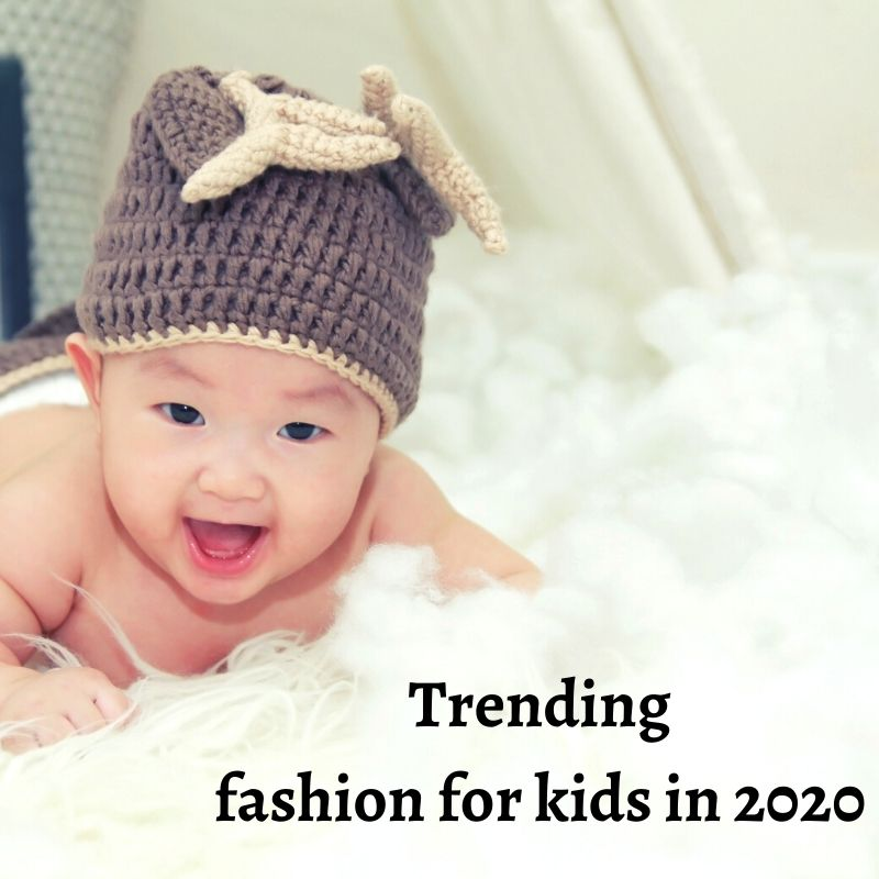 Trending fashion for kids in 2020
