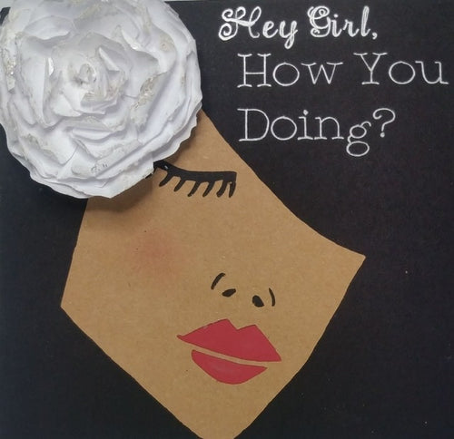 Hey Girl,  Greeting Cards
