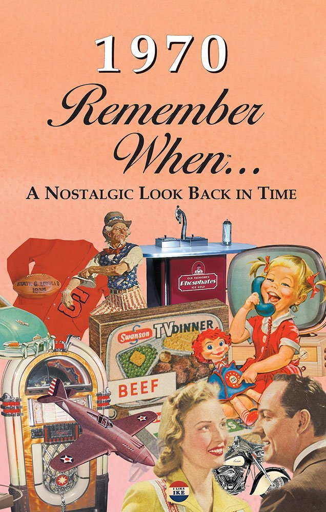 Remember When - 1970