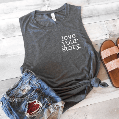 Love Your Story Muscle Tank
